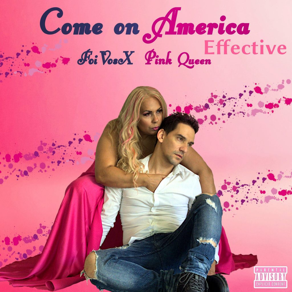 FoiVosX Ft Pink Queen - Come on America (Effective)